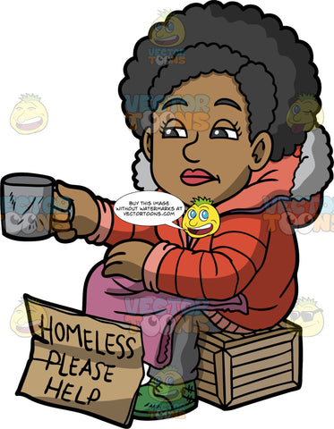 Jackie Sitting On The Sidewalk Asking For Help. A homeless black woman wearing and orange jacket, gray pants, and green shoes, sitting on a crate holding a cup out for change, and a sign in front of her that says homeless please help
