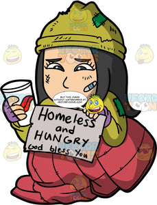 Connie Begging For Money. A homeless Asian woman wearing a ripped green sweater, and a  green hat, sitting on the sidewalk inside a red sleeping bag, holding a cup in one hand and a sign that says homeless and hungry in the other
