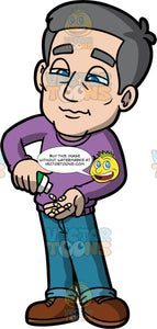 Bob Pouring A Bunch Of Pills Into His Hand. A mature man wearing blue jeans, a long sleeve purple shirt, and brown shoes, pouring pills from a bottle into his hand