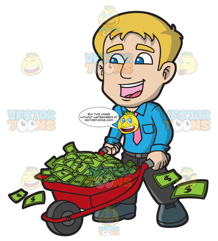 A Man Raking In A Bunch Of Cash In A Wheelbarrow