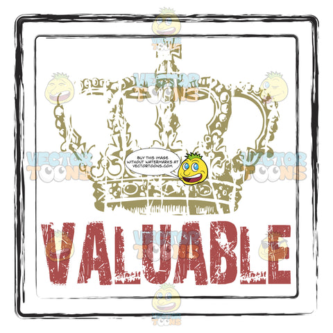 Gold Imperial Royal Crown Over The Word Valuable In Red In Square Damaged Rubber Ink Stamp