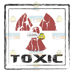 Trefoil Atomic Radioactive Symbol In Red Above The Word Toxic Distressed Ink Rubber Stamp