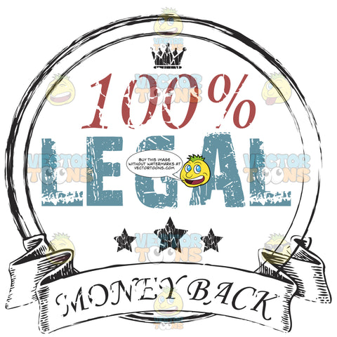 100 Legal Money Back In Color Above Crown And Ribbon Scroll With Money Back Inside All Enclosed In Circle Grunge Rubber Ink Stamp