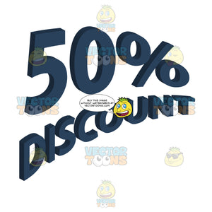 50 Percent Discount Upwards Angled Words With 3d Drop Shadow Effect In Dark Blue