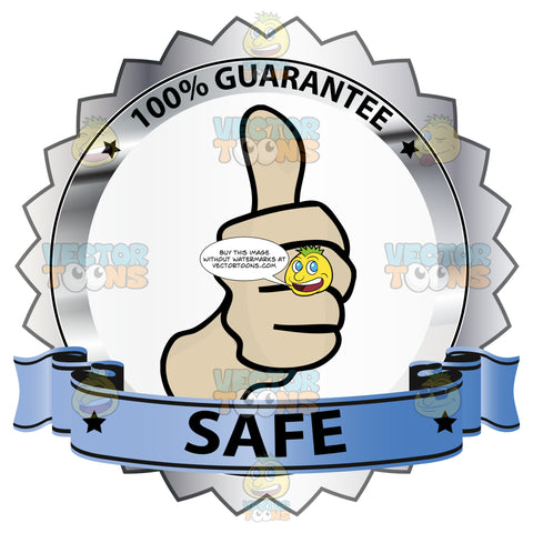 Thumbs Up Sign In Center Of Silver Badge With 100 Percent Guarantee In Border And 'Safe' On Blue Ribbon Scroll
