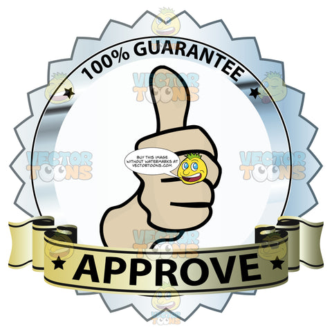 Thumbs Up Sign In Center Of Metallic Silver Badge With 100 Percent Guarantee In Border And 'Approve' Onyellow Gradient Ribbon Scroll