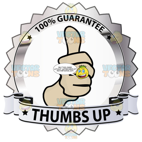 Thumbs Up Sign In Center Of Silver Metallic Badge With 100 Percent Guarantee In Border And 'Thumbs Up' On Silver Ribbon Scroll
