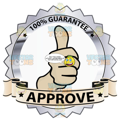 Thumbs Up Sign In Center Of Silver Metallic Badge With 100 Percent Guarantee In Border And Approve On Yellow Ribbon Scroll