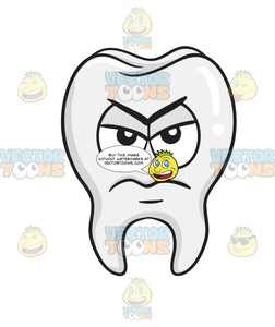 Upset Looking Tooth