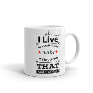 """I Live in a Mad House"" Mug"