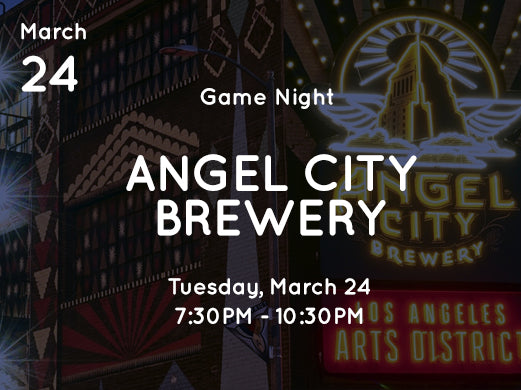 Angel City Game Night (3.24)