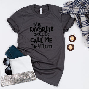 My Favorite People Call Me ___ Mother's Day Tees