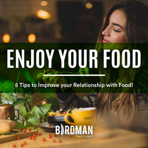 5 Habits To Improve your Relationship with Food!