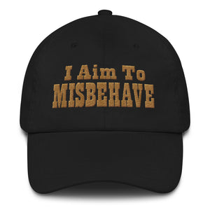 I Aim To Misbehave - Adjustable Unstructured Classic Dad Cap