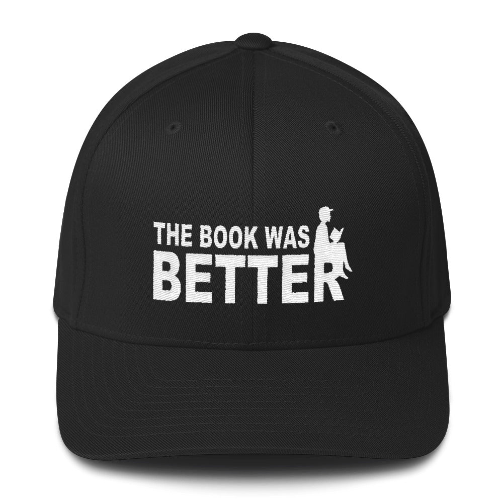 The Book Was Better - Flexfit Structured Twill Hat