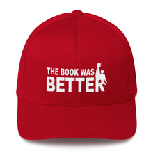 Load image into Gallery viewer, The Book Was Better - Flexfit Structured Twill Hat