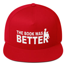 Load image into Gallery viewer, The Book Was Better - Snapback Hat