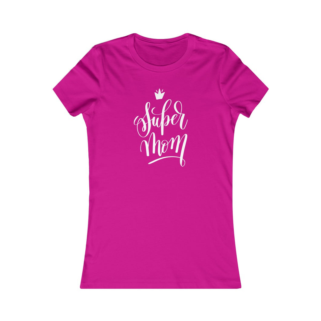 SuperMom |  T-Shirt Super Mom's Favorite Tee