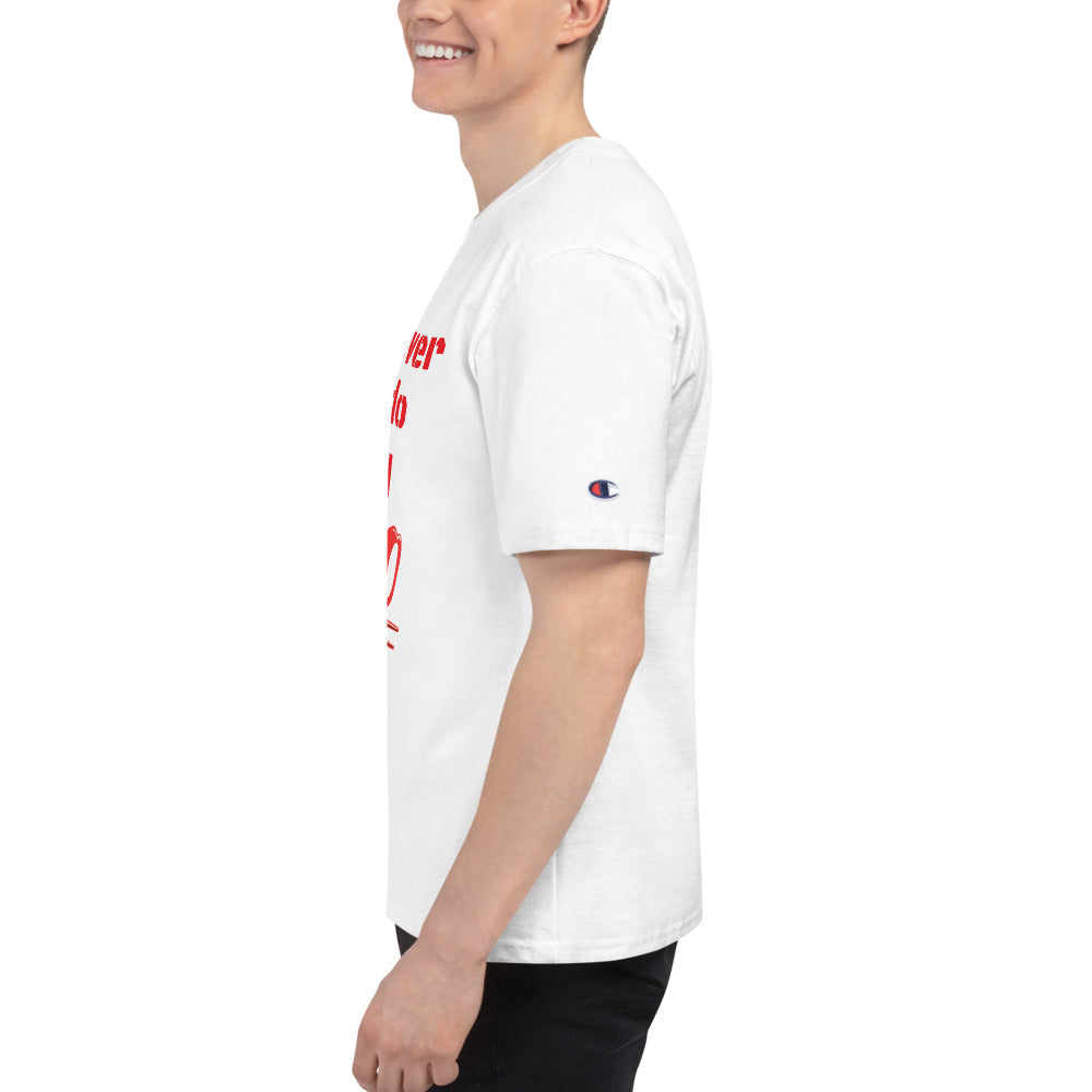 "Champion ""Whatever you do stay 100"" Men's T-Shirt"