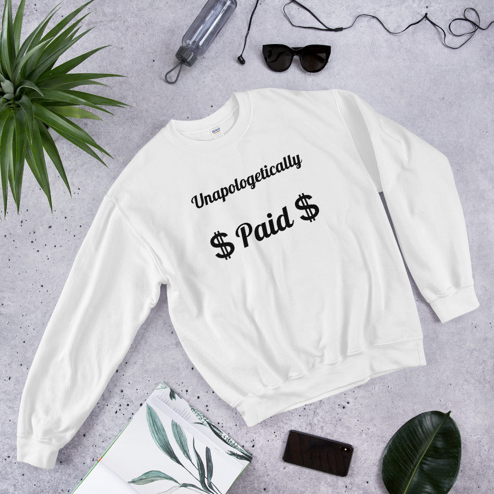 Unapologetically Paid Unisex Crewneck Sweatshirt