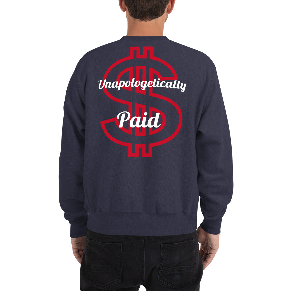 "Reverse ""Unapologetically Paid"" Champion Crewneck Sweatshirt"