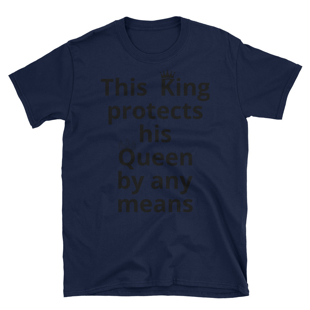 King Protects His Queen Unisex Soft style T-Shirt with Tear Away Label