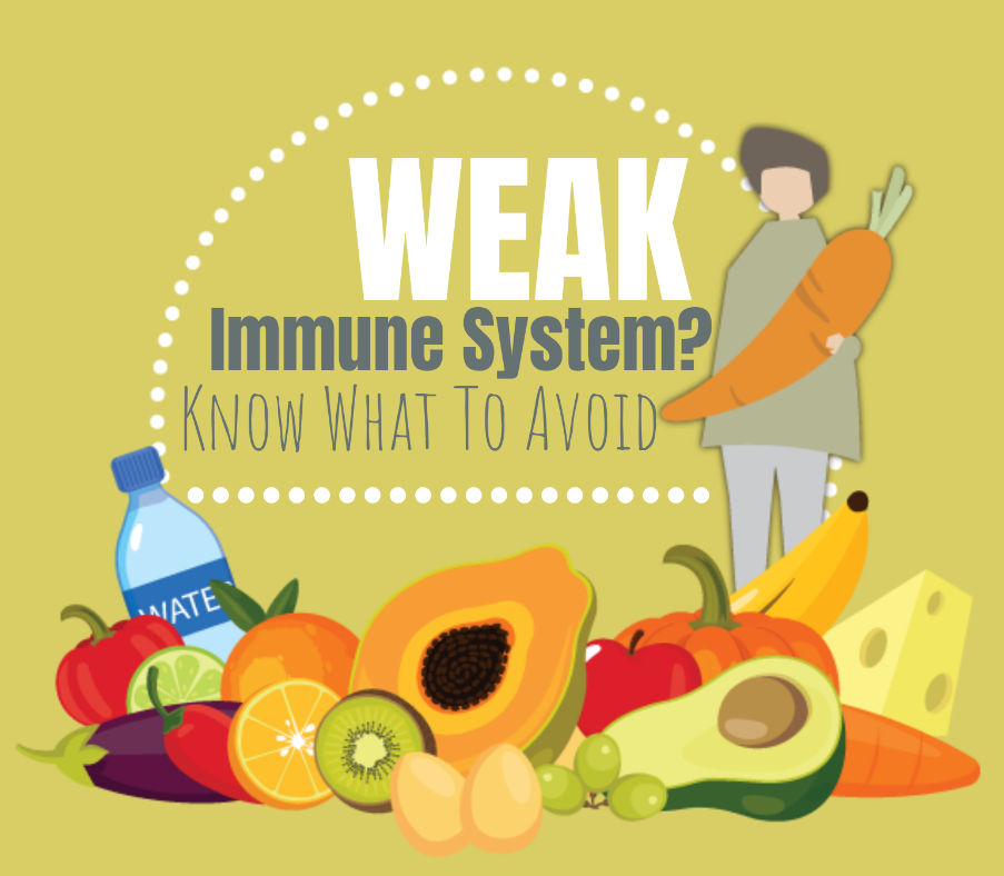 Weak Immune System? Know What To Avoid