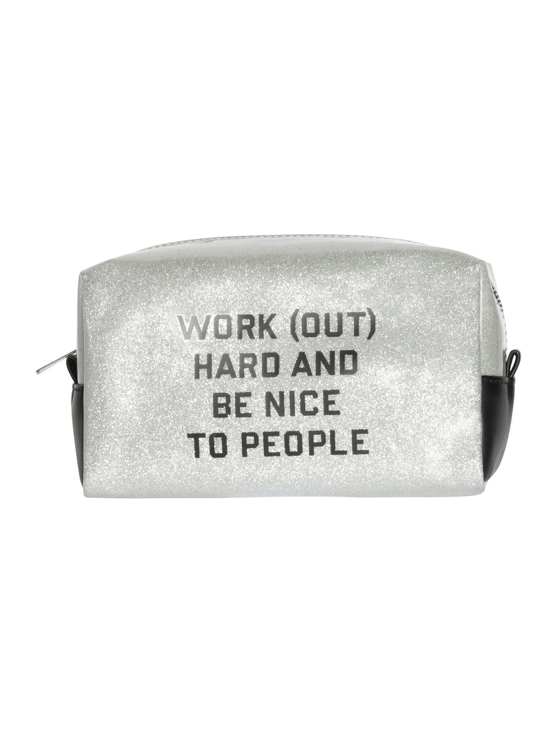 "silver glitter makeup bag with phrase ""work out hard and be nice to people"" written on side"