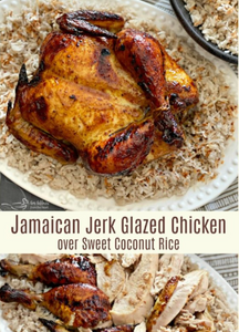 Jamaican Jerk Glazed Chicken Over Sweet Coconut Rice| Delectable Chicken & Rice Meal