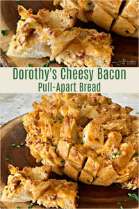 Dorothy Cheesy Bacon Pull-Apart Bread