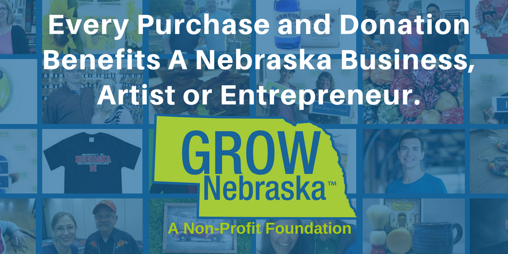 GROW Nebraska - Every Purchase and Donation Benefits a Nebraska Business, Artist or Entrepreneur