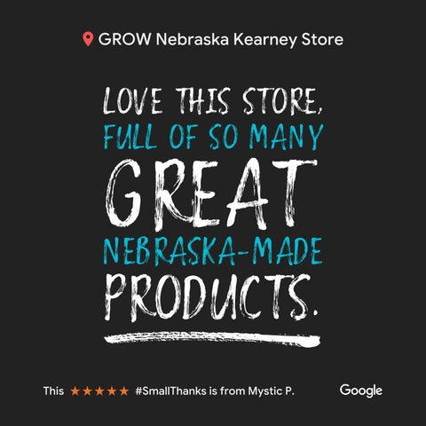 "Customer Quote for GROW Nebraska Buy Store ""Love this store. Full of so many GREAT Nebraska-Made Products!"
