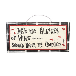 Age And Glasses Of Wine Should Never Be Counted Sign by IM's Countryside Painting