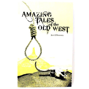 Amazing Tales of the Old West by Jeff O'Donnell