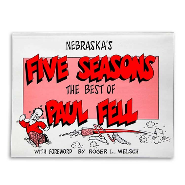 Nebraska's Five Seasons: The Best of Paul Fell by Roger Welsch