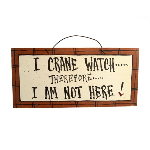 "IM's Countryside Painting ""I Crane Watch Therefore I Am Not Here""  Sign"