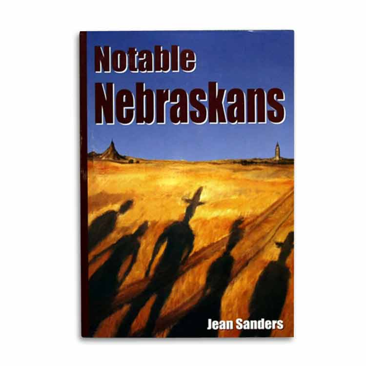 Notable Nebraskans by Jean Sanders