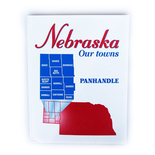 Nebraska: Our Towns, The Panhandle