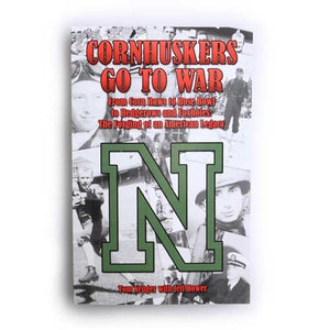 "Flatwater Publishing ""Cornhuskers Go To War"" Book by Tom Kruger with Jeff Hower"