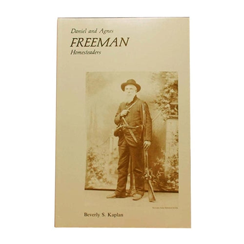 Daniel and Agnes Freeman: Homesteaders by Beverly S. Kaplan