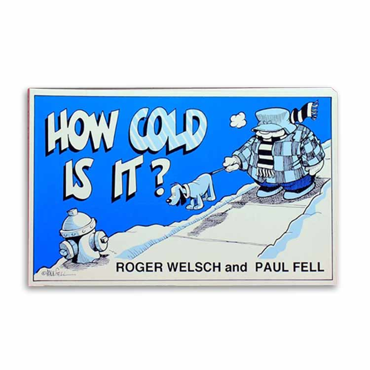 How Cold Is It? by Roger Welsch and Paul Fell