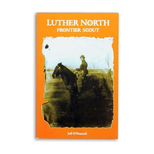 Luther North: Frontier Scout by Jeff O'Donnell