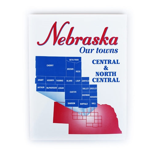 Nebraska: Our Towns; Central & North Central