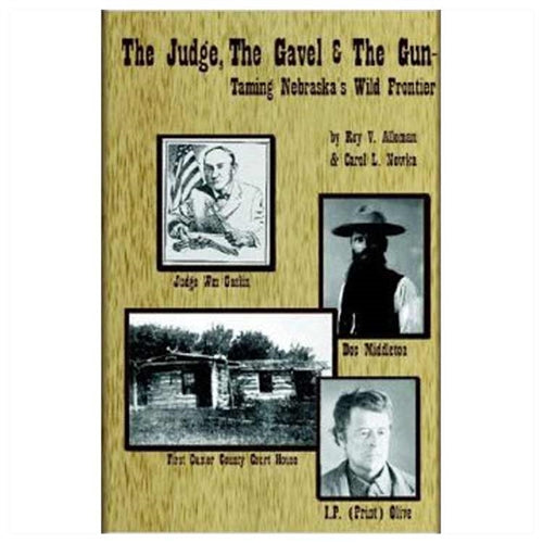 The Judge, The Gavel, and The Gun by Roy Alleman and Carol Nowka