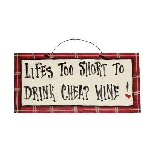 IM's Countryside Painting Life's Too Short to Drink Cheap Wine Sign