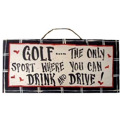 IM's Countryside Painting Golf ... The Only Sport Where You Can Drink and Drive Sign