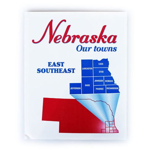 Nebraska: Our Towns; East Southeast