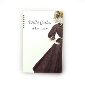 Willa Cather Foundation A Lost Lady by Willa Cather