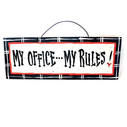 IM's Countryside Painting My Office ... My Rules Sign