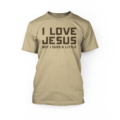 "24 Hour Tees ""I love Jesus, but I cuss a Little"" T-Shirt"